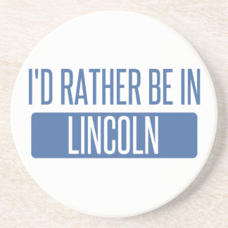 I'd rather be in Lincoln CA Drink Coasters