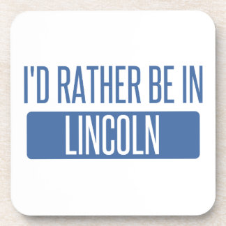 I'd rather be in Lincoln NE Drink Coasters
