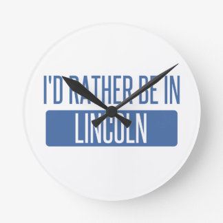 I'd rather be in Lincoln NE Round Clock