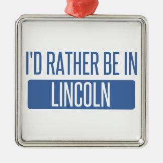 I'd rather be in Lincoln NE Silver-Colored Square Ornament