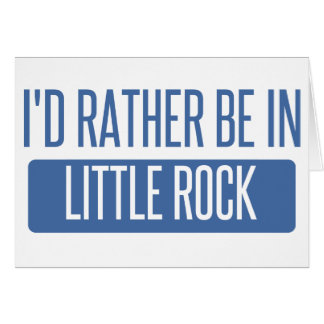 I'd rather be in Little Rock Card