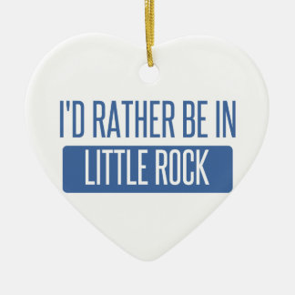 I'd rather be in Little Rock Ceramic Ornament