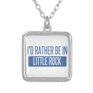I'd rather be in Little Rock Silver Plated Necklace