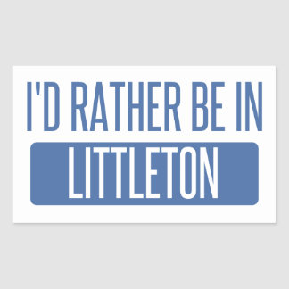 I'd rather be in Littleton