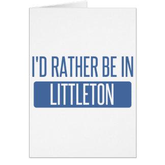 I'd rather be in Littleton Card