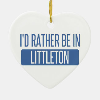 I'd rather be in Littleton Ceramic Heart Ornament