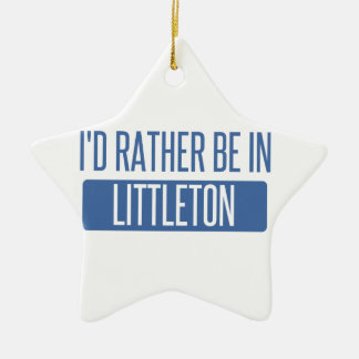 I'd rather be in Littleton Ceramic Star Ornament