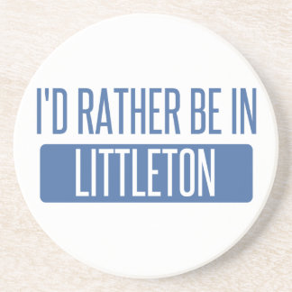 I'd rather be in Littleton Coasters