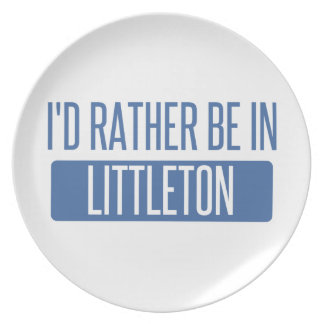I'd rather be in Littleton Dinner Plate