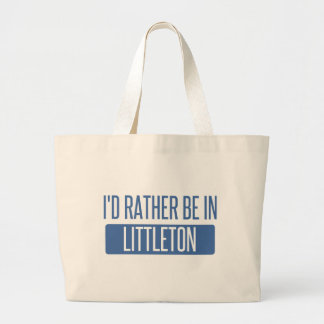 I'd rather be in Littleton Large Tote Bag