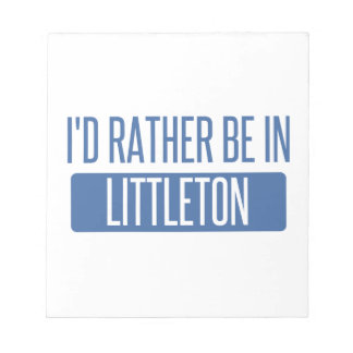 I'd rather be in Littleton Notepads