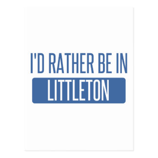 I'd rather be in Littleton Postcard