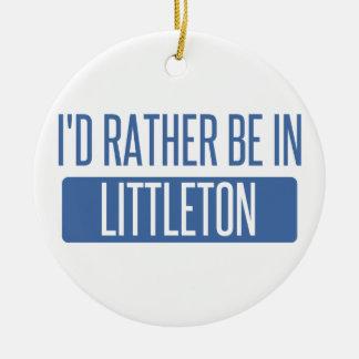 I'd rather be in Littleton Round Ceramic Ornament