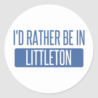 I'd rather be in Littleton Round Sticker
