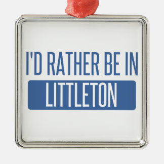 I'd rather be in Littleton Silver-Colored Square Ornament