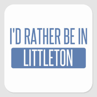 I'd rather be in Littleton Square Sticker