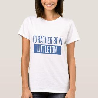 I'd rather be in Littleton T-Shirt