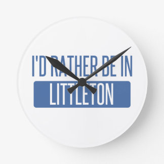 I'd rather be in Littleton Wall Clock