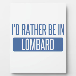 I'd rather be in Lombard Plaque