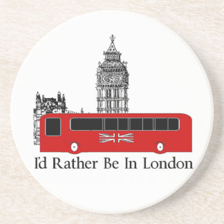 I'd Rather Be In London Coaster