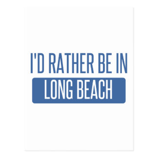 I'd rather be in Long Beach CA Postcard