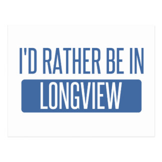 I'd rather be in Longview WA Postcard