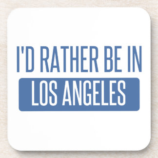 I'd rather be in Los Angeles Drink Coasters