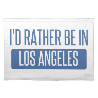 I'd rather be in Los Angeles Placemat