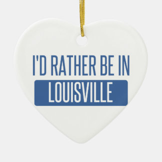 I'd rather be in Louisville Ceramic Heart Ornament