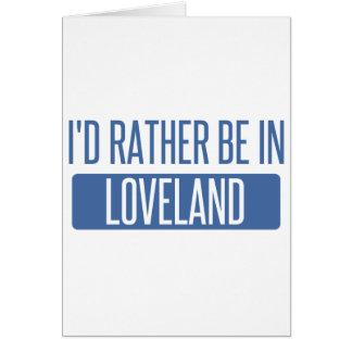 I'd rather be in Loveland Card