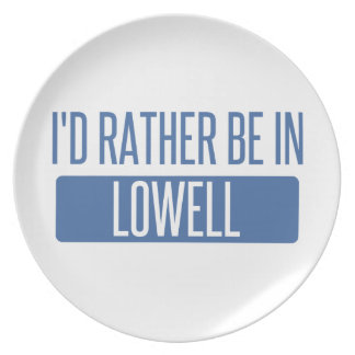 I'd rather be in Lowell Plate