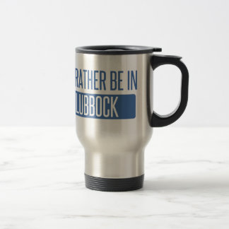 I'd rather be in Lubbock Travel Mug