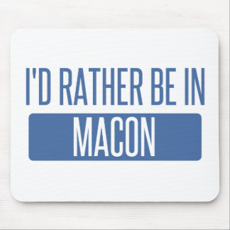 I'd rather be in Macon Mouse Pad