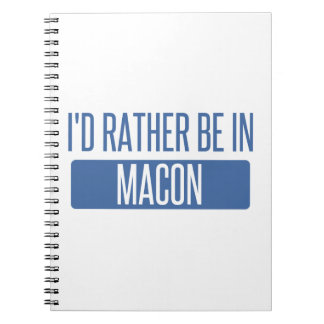 I'd rather be in Macon Spiral Note Book