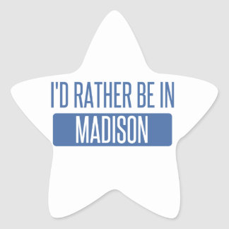 I'd rather be in Madison AL Star Sticker