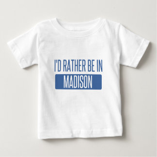 I'd rather be in Madison WI Baby T-Shirt