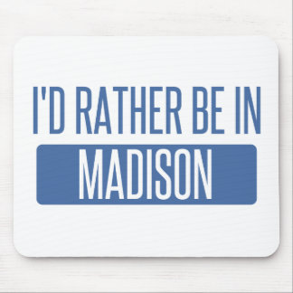 I'd rather be in Madison WI Mouse Pad
