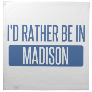 I'd rather be in Madison WI Napkin