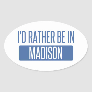 I'd rather be in Madison WI Oval Sticker