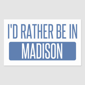 I'd rather be in Madison WI Sticker