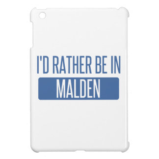 I'd rather be in Malden iPad Mini Cover