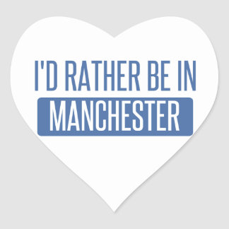 I'd rather be in Manchester Heart Sticker