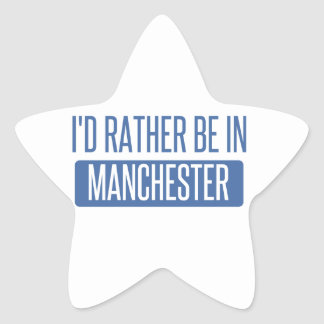 I'd rather be in Manchester Star Sticker