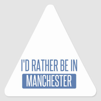 I'd rather be in Manchester Triangle Sticker