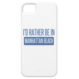 I'd rather be in Manhattan Beach iPhone 5 Cases