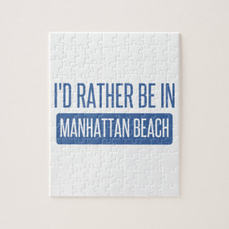 I'd rather be in Manhattan Beach Jigsaw Puzzle