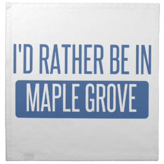 I'd rather be in Maple Grove Napkin