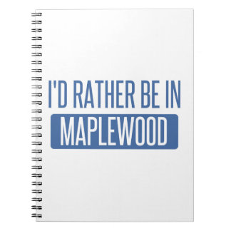 I'd rather be in Maplewood Notebooks