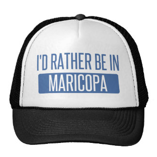 I'd rather be in Maricopa Trucker Hat