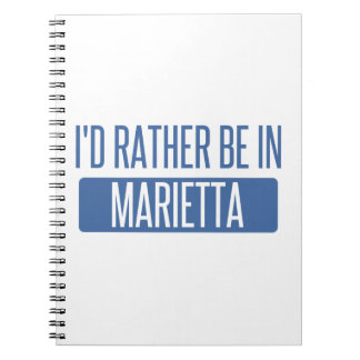 I'd rather be in Marietta Notebooks